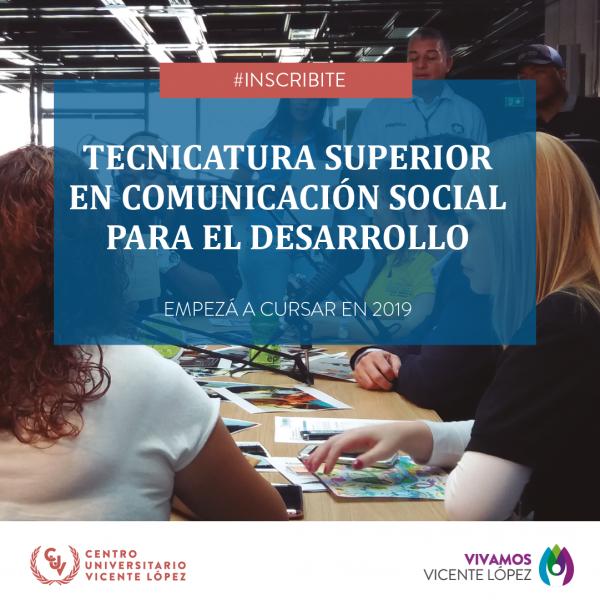 TECNICATURA SUPERIOR EN COMUNICACIÓN SOCIAL PARA EL DESARROLLO - #INSCRIPCIÓN2019